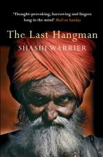 The Last Hangman - Shashi Warrier