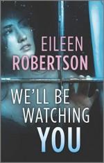 We'll Be Watching You - Eileen Robertson