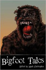 Bigfoot Tales - Anthony Giangregorio, Suzanne Robb, Mark Christopher