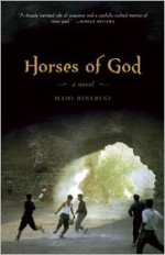 Horses of God: A Novel - Mahi Binebine, Lulu Norman