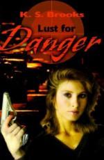 Lust for Danger - K.S. Brooks
