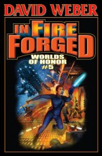 In Fire Forged - Jane Lindskold, David Weber, Andy Presby, Timothy Zahn