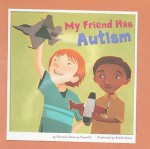 My Friend Has Autism (Friends With Disabilities) - Amanda Doering Tourville, Kristin Sorra