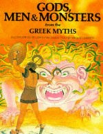 Gods, Men and Monsters from the Greek Myths (World mythology series) - Michael Gibson, Giovanni Caselli