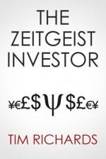 The Zeitgeist Investor: Unlocking The Mind of the Market - Tim Richards
