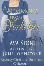 A Summons From Yorkshire - Ava Stone, Aileen Fish, Julie Johnstone