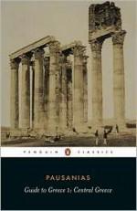 Guide to Greece: Central Greece (Guide to Greece, #1) - Pausanias, Peter Levi