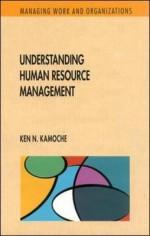 Understanding Human Resource Management - Ken N. Kamoche, Ken Kamoche