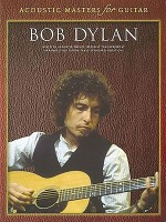 Acoustic Masters for Guitar - Bob Dylan