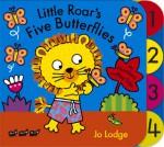 Little Roar's Five Butterflies - Jo Lodge