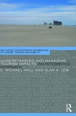 Understanding and Managing Tourism Impacts: An Integrated Approach - C. Michael Hall, Alan A. Lew