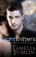 Nightshifters (Dangerous Lovers Collection) - Tamelia Tumlin