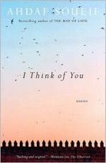 I Think of You: Stories - Ahdaf Soueif