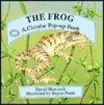 The Frog: A Circular Pop Up Book - David Hawcock, Bryan Poole
