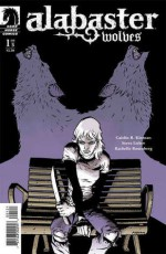 Alabaster: Wolves #1 - Caitlín R. Kiernan, Steve Lieber, Rachelle Rosenberg