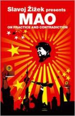On Practice and Contradiction - Mao Tse-tung, Slavoj Žižek