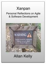Xanpan: Personal reflections on Agile & Software Development - Allan Kelly