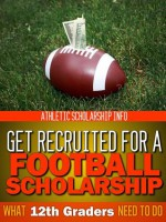 Get Recruited For A Football Scholarship (What 12th Graders Need To Do) - Athletic Scholarship Info