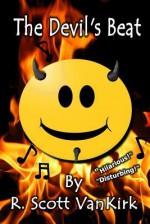 The Devil's Beat (The Devil's Mark, #1) - R. Scott VanKirk, Jessica Knauss