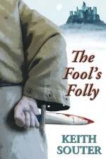 The Fool's Folly - Keith Souter