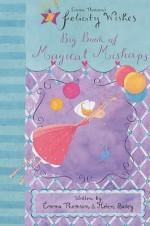 Big Book Of Magical Mishaps - Emma Thomson, Helen Bailey