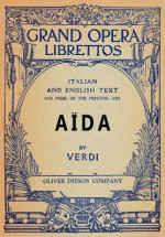 Aida: Libretto, Italian and English Text and Music of the Principal Airs - Antonio Ghislanzoni, Guiseppi Verdi