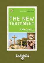 The New Testament: Junior High Group Study (Large Print 16pt) - Kara Powell