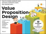 Value Proposition Design: How to Create Products and Services Customers Want - Alexander Osterwalder, Yves Pigneur, Patricia Papadakos, Gregory Bernarda, Alan Smith