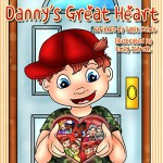 Children's books: Danny's Great Heart: Beautiful illustrated picture book for kids, Value book for children, Early readers, Bedtime story for kids. - Sagit Cohen, Emily Zieroth