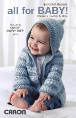 All for Baby!: Blankets, Booties & More - Leisure Arts, Leisure Arts