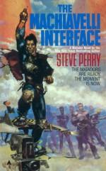 The Machiavelli Interface - Steve Perry