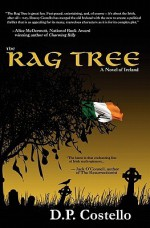 The Rag Tree: A Novel of Ireland - D.P. Costello