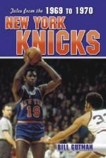 Tales from the 1969-70 New York Knicks - Bill Gutman
