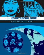 Heartbreak Soup - Gilbert Hernández
