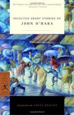 Selected Short Stories - John O'Hara, Louis Begley