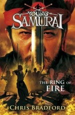 The Ring of Fire - Chris Bradford