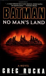 Batman: No Man's Land - Greg Rucka