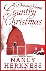 A Down-Home Country Christmas: (A Whisper Horse Novella) - Nancy Herkness