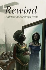 REWIND (Spanish Edition) - Patricia Asedegbega Nieto