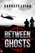 Between Ghosts - Garrett Leigh