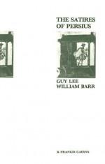 The Satires of Persius - Guy Lee