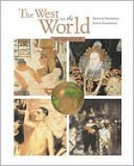 The West in the World, Complete, MP with Atfi Tracing the Silk Roads, Atfi Envisioning the Atlantic World and Powerweb - Dennis Sherman, Joyce E. Salisbury