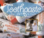 Toothpaste (Made in the USA) - Tanya Lee Stone, Jill C. Brady