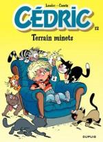 Cédric - 12 - TERRAIN MINETS (French Edition) - Cauvin, Raoul Cauvin, Laudec
