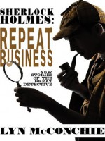 Sherlock Holmes: Repeat Business: New Stories of the Great Detective - Lyn McConchie