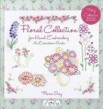 An Embroiderers Garden: Floral Collection for Hand Embroidery - Maria Diaz