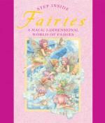 Step Inside: Fairies: A Magic 3-Dimensional World of Fairies - Sterling Publishing Company, Inc., Fernleigh Books, Sterling Publishing Company, Inc.