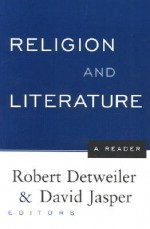 Religion and Literature: A Reader - Robert Detweiler, David Jasper