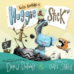 The Epic Adventures of Huggie & Stick - Drew Daywalt, David Spencer