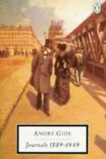 THE JOURNALS OF ANDRE GIDE - VOLUME I 1889-1913 - André Gide, Justin O'Brien